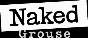 NakedGrouse